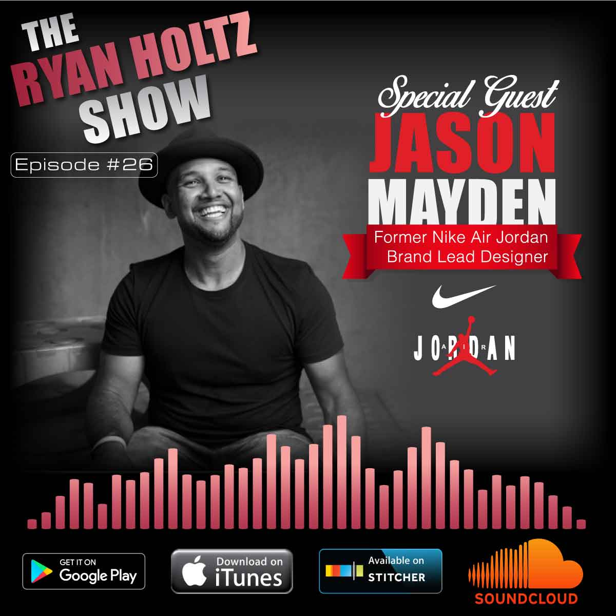 info for 39255 b1e1f Ep 26  Jason Mayden, Nike Air Jordan Lead Designer and Co-Founder of Super  Heroic   Ryan Holtz Show Podcast